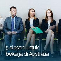 5 Alasan Untuk Bekerja di Australia