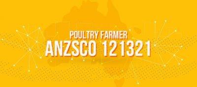 ANZSCO 121321 - Poultry Farmer