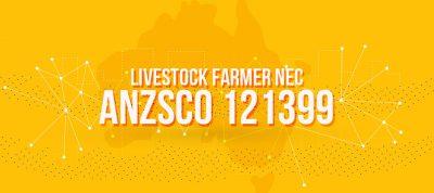 ANZSCO 121399 - Livestock Farmer nec