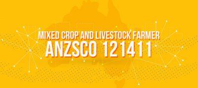 ANZSCO 121411 - Mixed Crop and Livestock Farmer