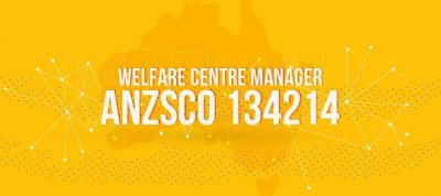 ANZSCO 134214 - Welfare Centre Manager